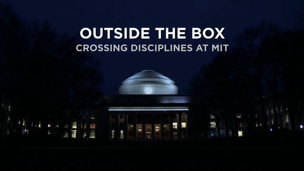Outside the Box: Crossing Disciplines at MIT