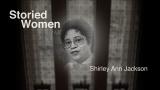 Storied Women of MIT: Shirley Ann Jackson