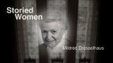 Storied Women of MIT: Mildred Dresselhaus